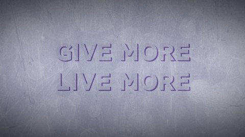 Give More, Live More