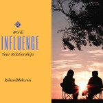 Words Influance your Relationships