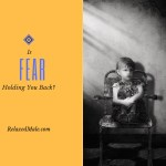 Fear Is Holding You Back