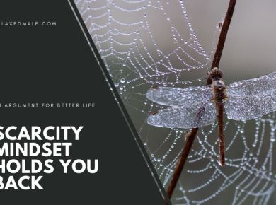 Scarcity mindset can trap you in your present conditions