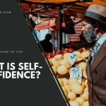 You Need Self-Confidence
