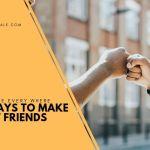 6 Ways to Make Friends.