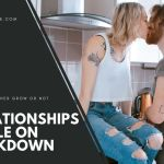 Relationships while on Lockdown