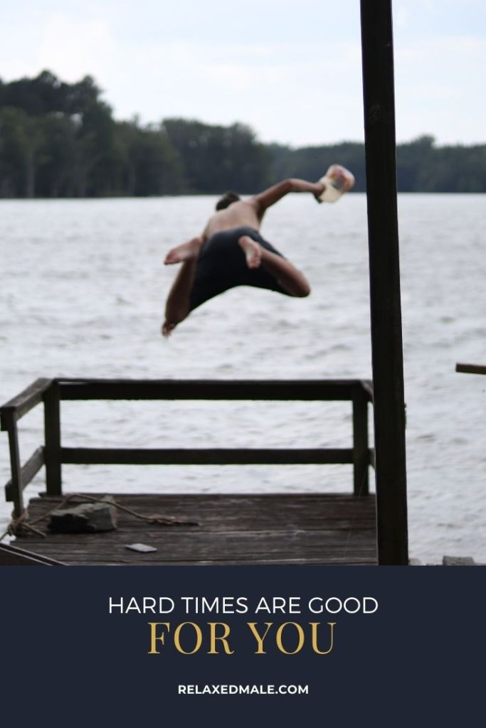 hardtimes Pin 683x1024 Those Hard Times are Good for You