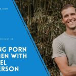 Men and The Problem with Porn With Michael Mcpherson – EP53
