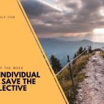 Only The Individual Can Save The Collective