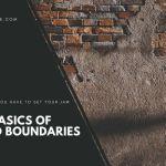 The Basics of Good Boundaries