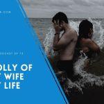 The Folly of  Happy Wife Happy Life – EP 72