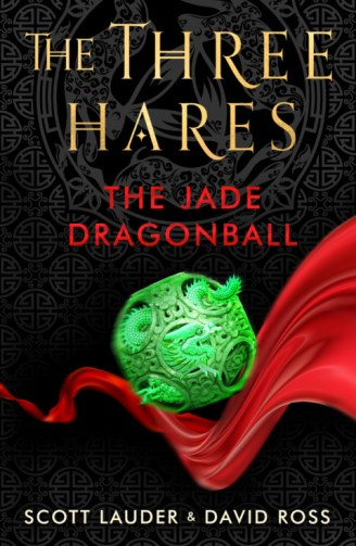 The Three Hares -The Jade Dragonball by Scott Lauder and David Scott Ross
