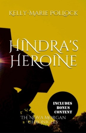 Hindra's Heroine by Kelly-Marie Pollock Book Cover