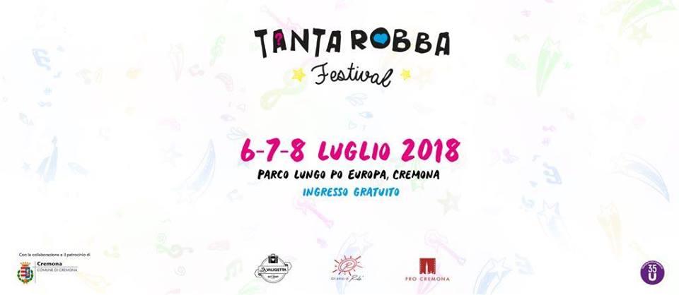 Tanta Robba Festival: 6, 7 e 8 Luglio 2018, presto la Line Up!