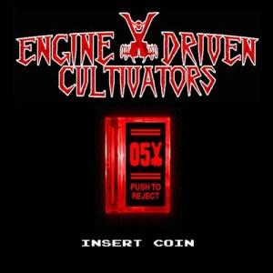 Engine Driven Cultivators - Insert Coin (Punishment 18 Records, 2019) di Alessandro Magister