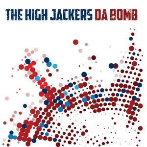 The High Jackers – Da Bomb (Music Force / Toks Records, 2019) di Giuseppe Grieco