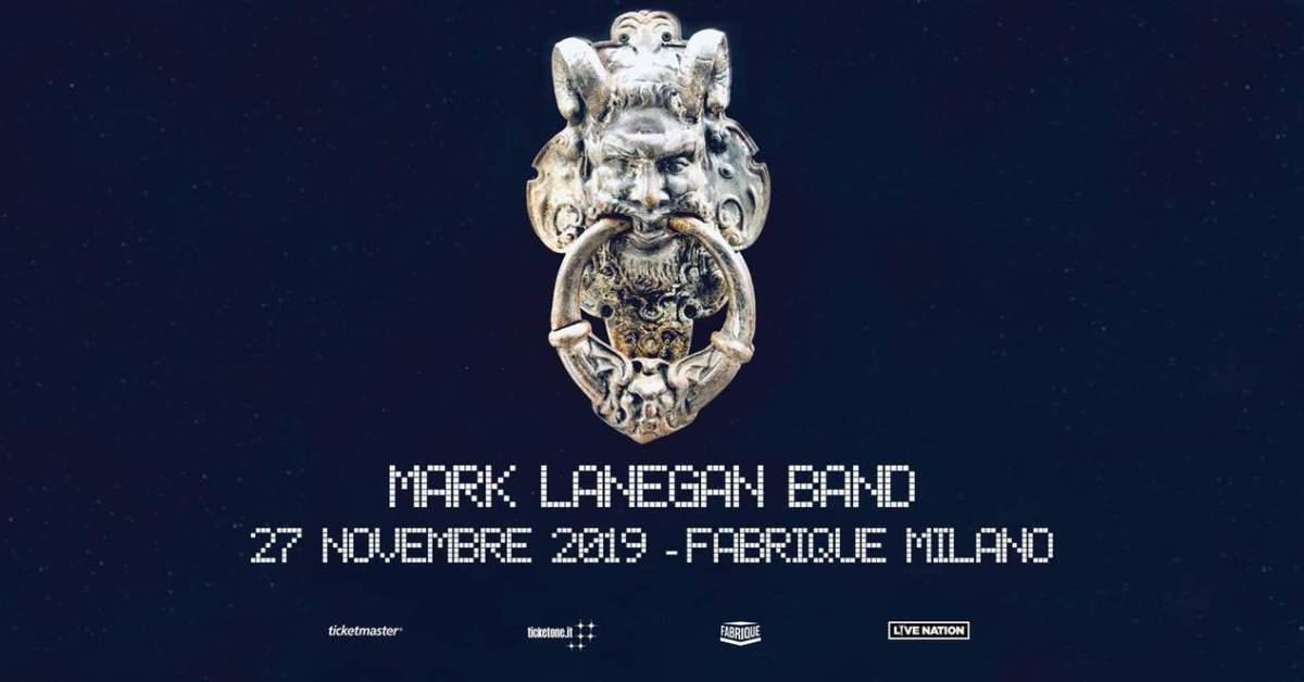 MARK LANEGAN BAND: 27 NOVEMBRE 2019 AL FABRIQUE - MILANO