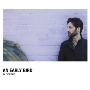 An Early Bird - In Dephts (Ghost Records, 2019) di Gianni Vittorio