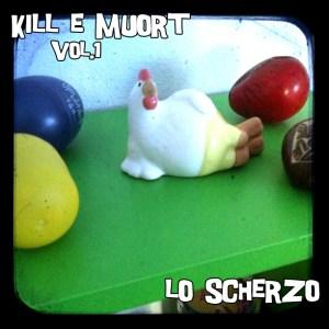 Kill e Muort Vol.1 (Lo Scherzo) Cover
