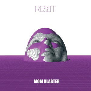 Mom Blaster_Reset_Cover