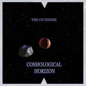 The Outsider - Cosmological Horizon