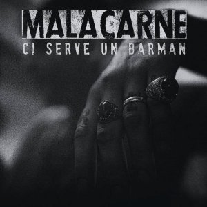 Malacarne - Ci Serve Un Barman (Autoproduzione, 2019) di Mr. Wolf