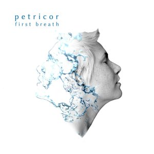 Petricor – First Breath (Fluttery Records, 2019) di Giuseppe Grieco