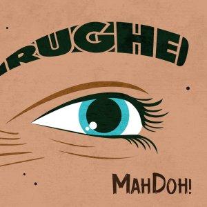 MahDoh! – Rughe (MiaCameretta Records, 2018) di Giuseppe Grieco