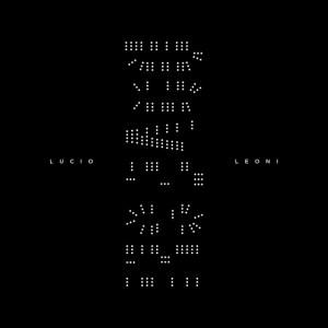 Lucio Leoni – Dove sei pt. 1 (Lapidarie Incisioni/Black Candy, 2020) di Giuseppe Grieco