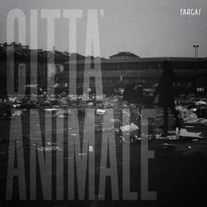 Fargas - Città animale (Private Stanze, 2019) di Francesco Sermarini