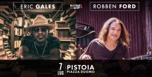 Pistoia Blues Festival 2019: annunciati Eric Gales e Robben Ford per la serata del 7 luglio!