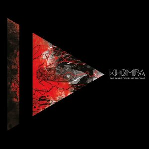 khompa-the-shape-of-drums-to-come