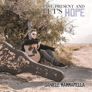 Daniele Mammarella - Past, Present And Let's Hope (Music Force, 2019) di Giuseppe Grieco