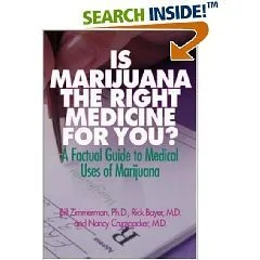 Is Marijuana the Right Medicine for You: A Factual Guide to Medical Uses of Marijuana