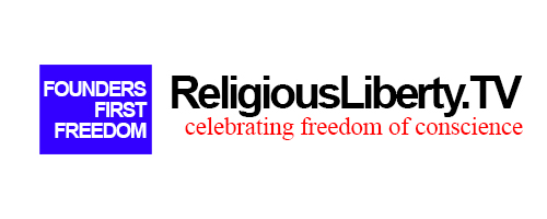 Founders First Freedom / ReligiousLiberty.TV