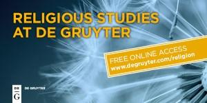 Religious Studies at De Gruyter: Free online access degruyter.com/religion