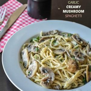 Garlic Creamy Mushroom Spaghetti
