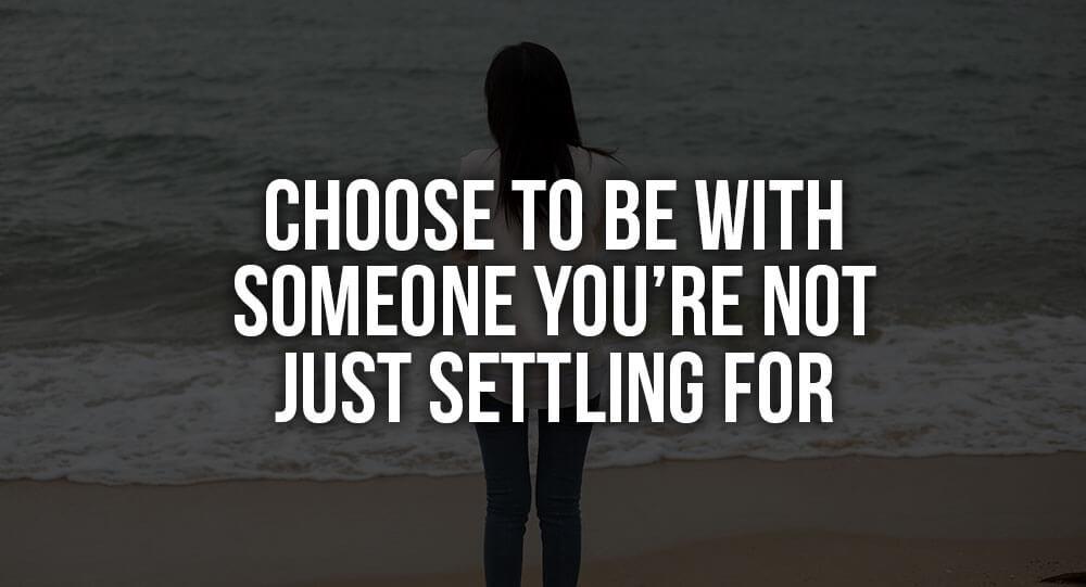 Settling for someone