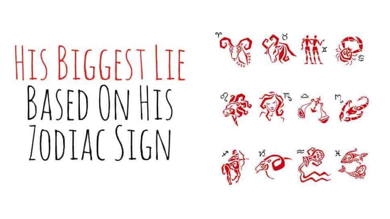 His Biggest Lie Based On His Zodiac Sign