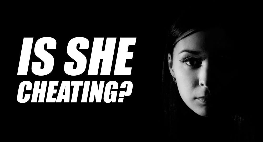 how do i know if girlfriend is cheating