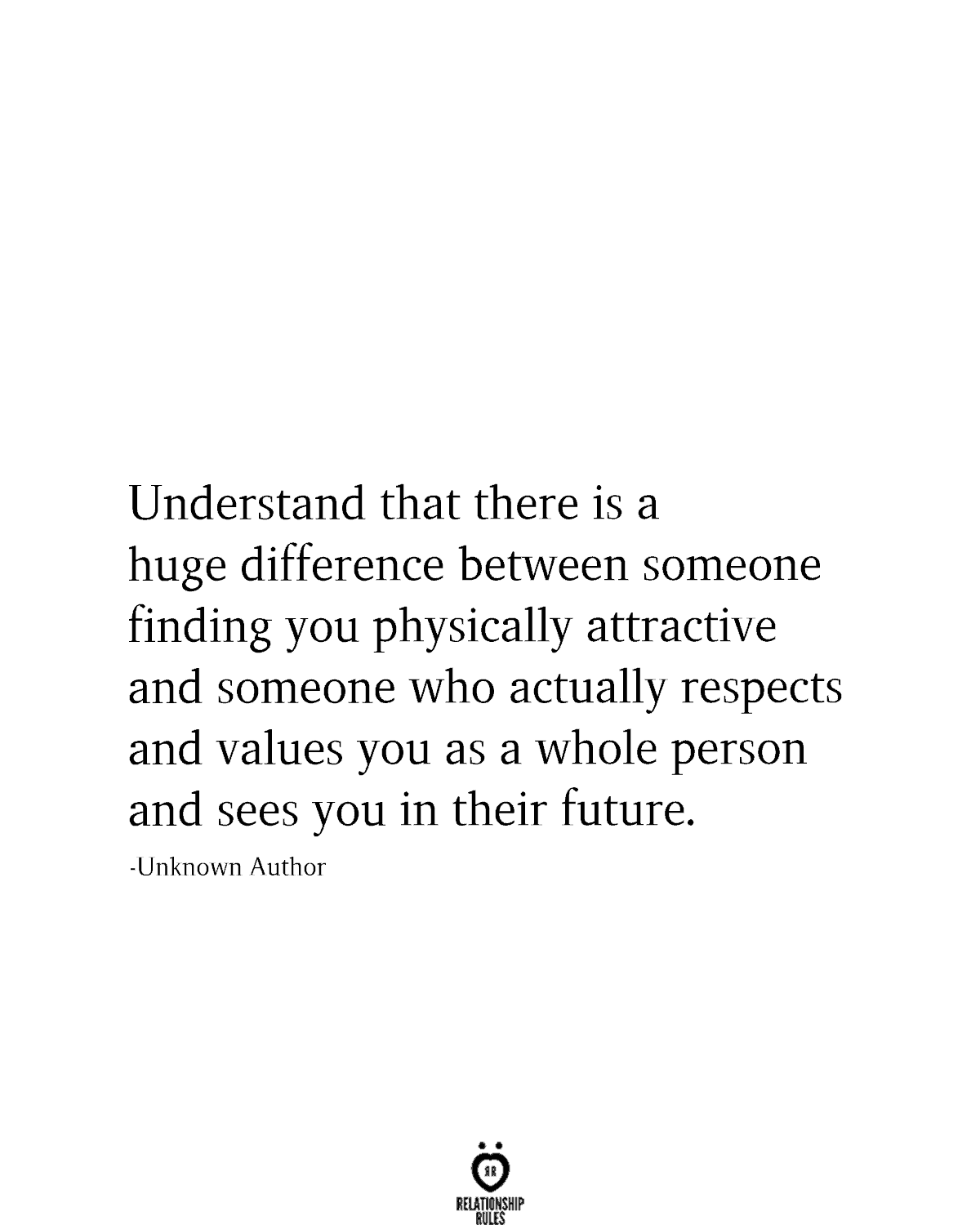 Understand That There Is A Huge Difference Between Someone