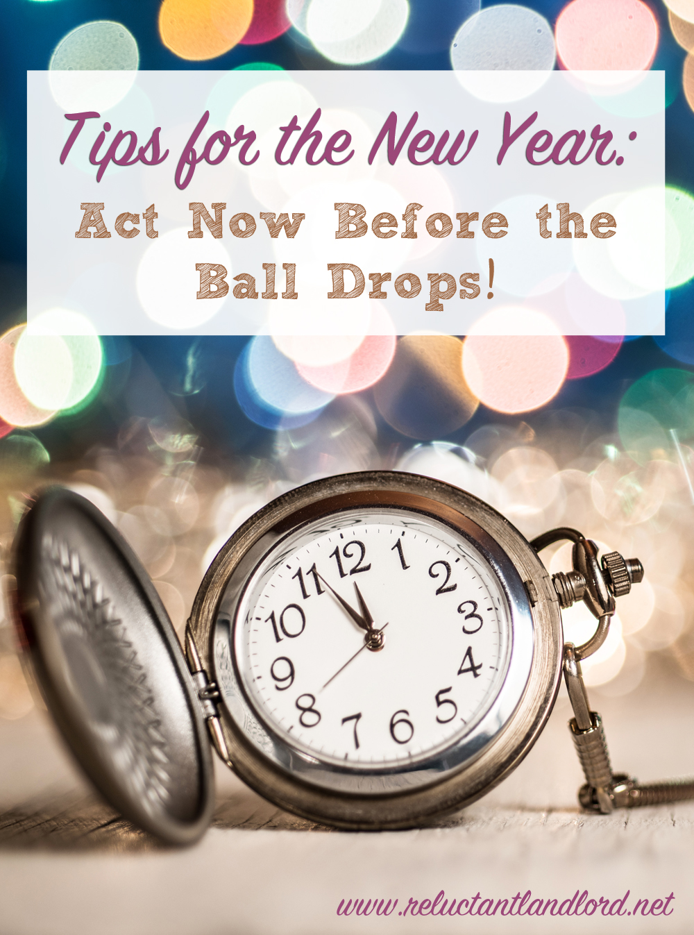 Tips for the New Year Act Now Before the Ball Drops