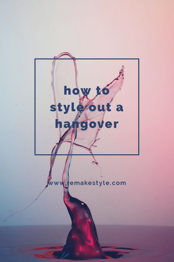 How to Style Out a Hangover