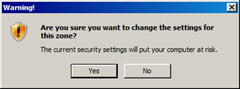 Are you sure you want to change the settings for this zone? | The current security settings will put your computer at risk.