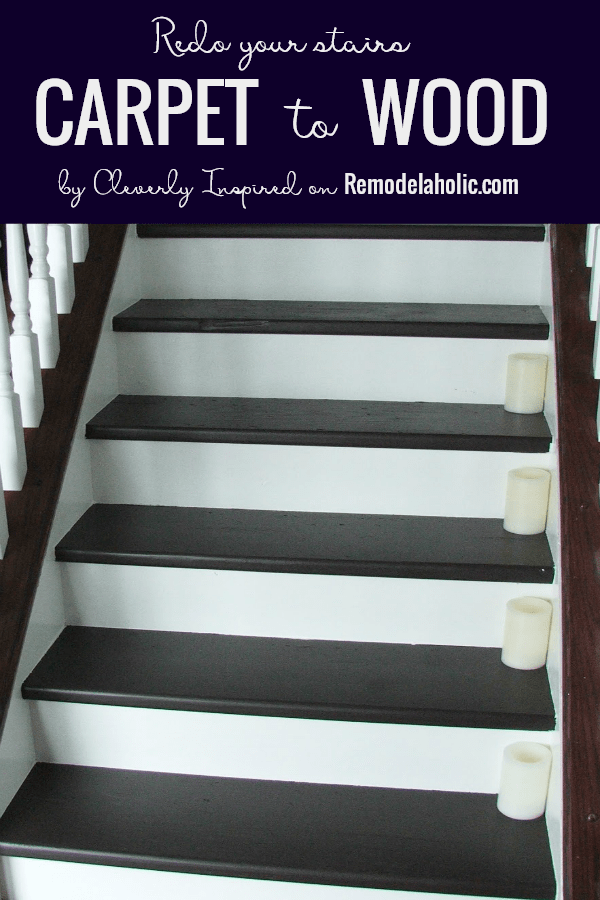 Redo Stairs With This Tutorial For Changing From Carpet To Wood, By  Cleverly Inspired Featured
