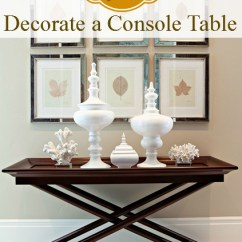 Decorating A Sofa Console Table Floral And Loveseat Remodelaholic 25 Ways To Decorate