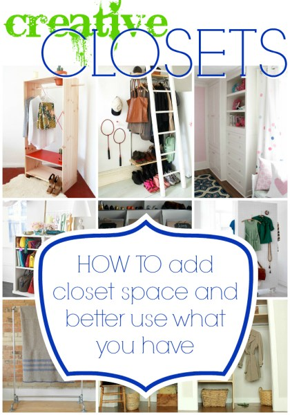 Creative Closets - How to add closet space and organize what you have