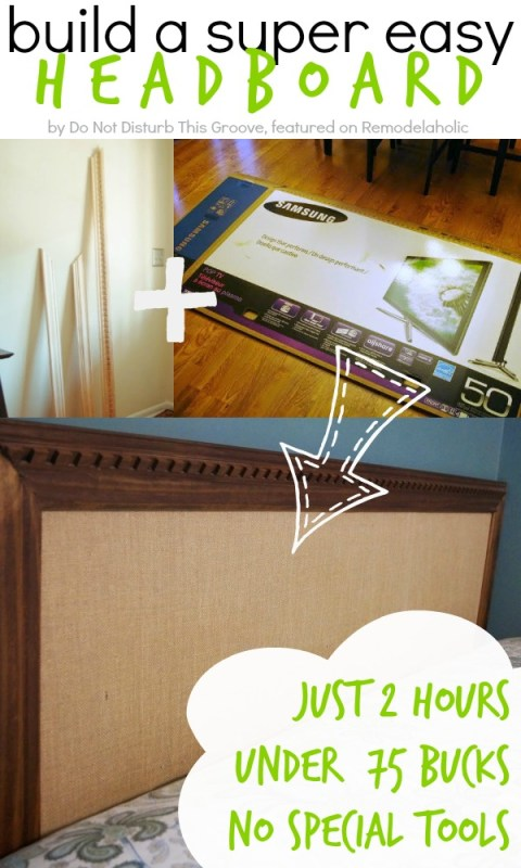 How to Build an Easy Headboard in 2 Hours with No Special Tools | Do Not Disturb This Groove on Remodelaholic.com #headboardweek #diy