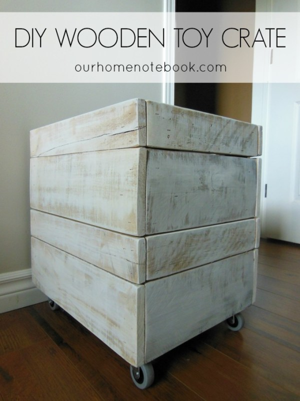diy whitewashed toy crate, Our Home Notebook