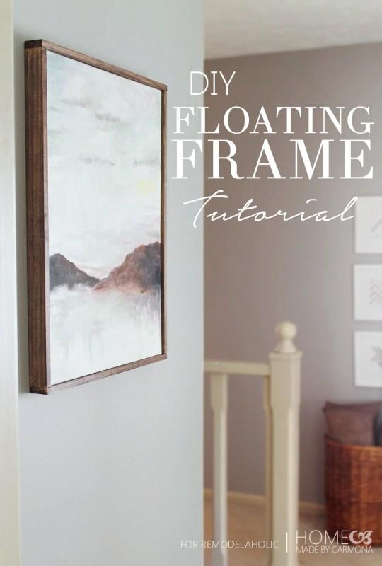 DIY Floating Frame Tutorial @Remodelaholic #diyframe