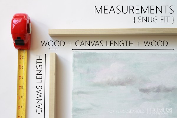 Floating Frame - measurements snug fit - for Remodelaholic