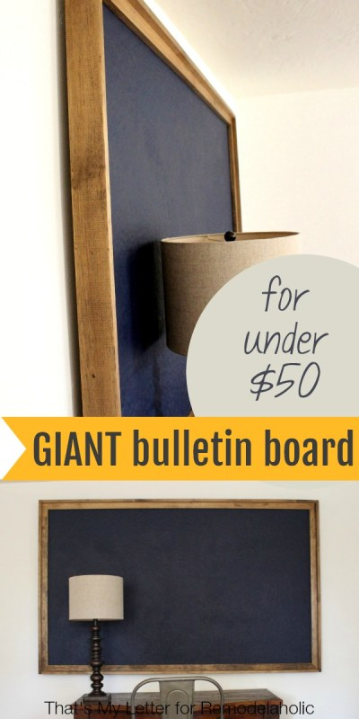 DIY Giant Bulletin Board (for less than $50) | That's My Letter for @Remodelaholic #organize #diy
