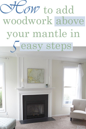 how to add woodwork above your mantel - Provident Home Design featured on @Remodelaholic